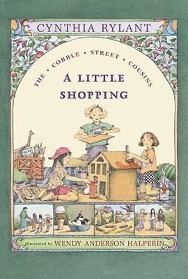 A Little Shopping By Rylant, Cynthia/ Halperin, Wendy Anderson (ILT)