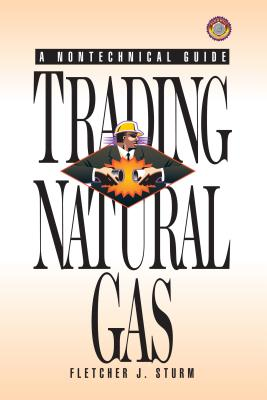 Trading Natural Gas By Sturm, Fletcher J.
