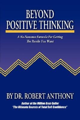 Beyond Positive Thinking By Anthony, Robert/ Vitale, Joe